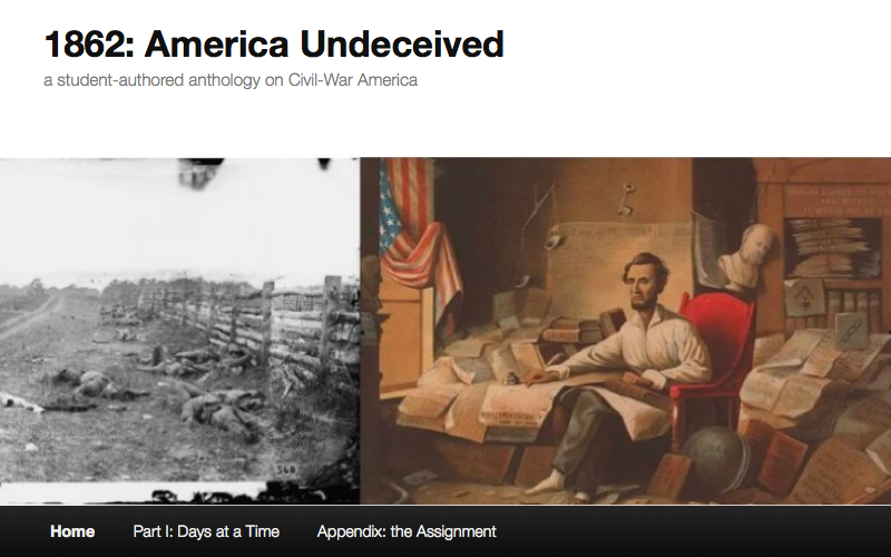 "Click to open: The student-authored anthology, ""1862: American Undeceived."